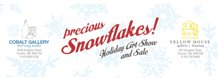 """ PRECIOUS SNOWFLAKES HOLIDAY ART SALE AND SHOW"" – Nov. 17th 2017 – Jan. 28th 2018"